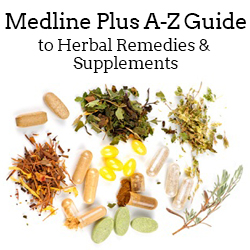 Medline Plus A to Z Guide to Herbal Remedies and Supplements